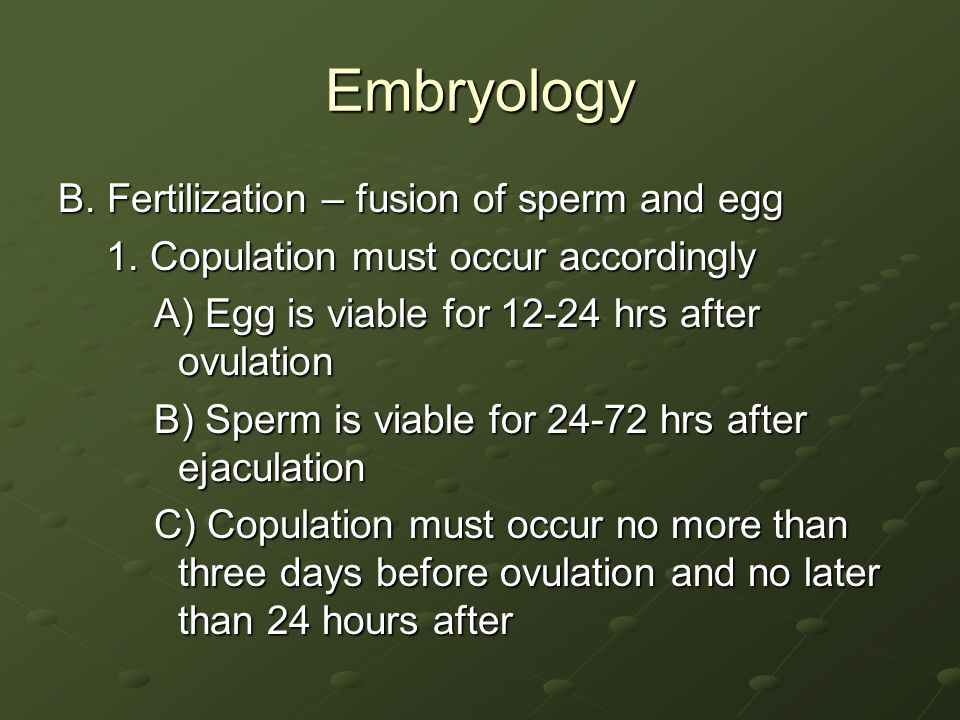 Embryology B. Fertilization – fusion of sperm and egg