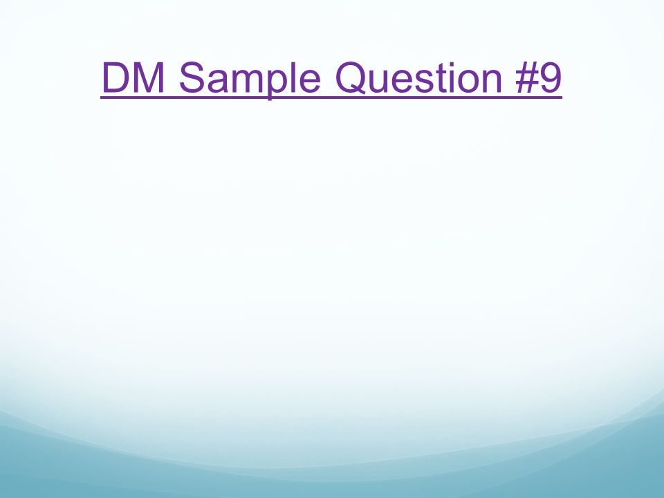 DM Sample Question #9