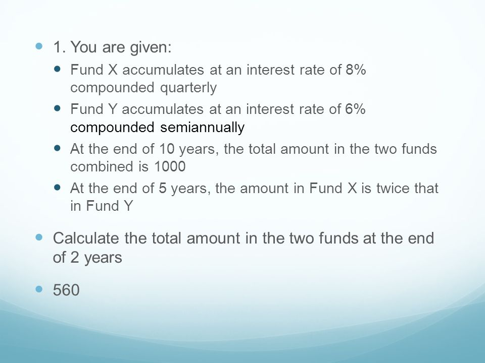 Calculate the total amount in the two funds at the end of 2 years