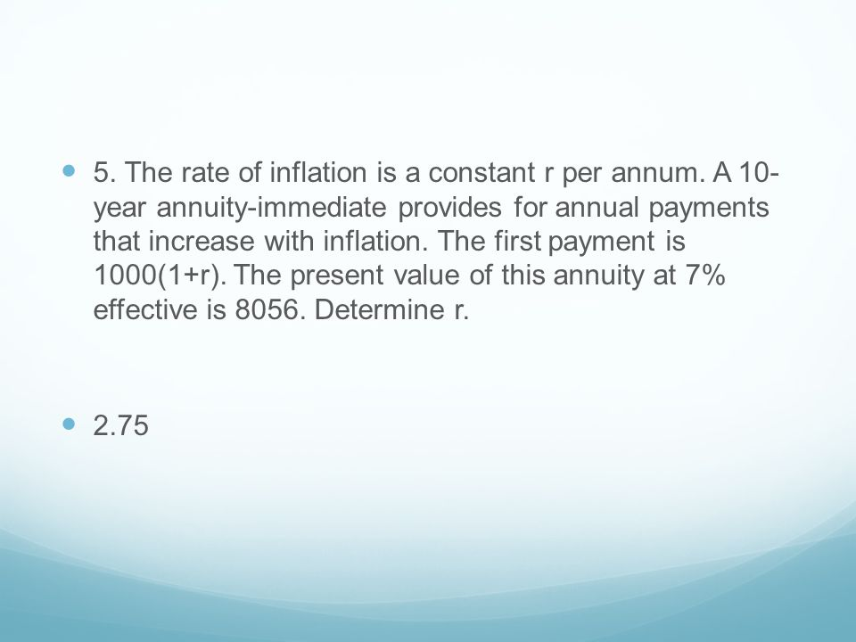 5. The rate of inflation is a constant r per annum