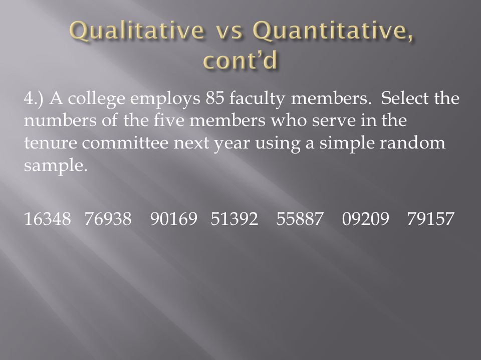 Qualitative vs Quantitative, cont'd