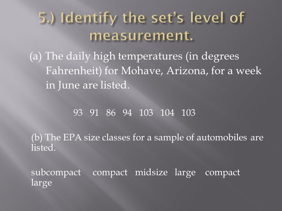 5.) Identify the set's level of measurement.