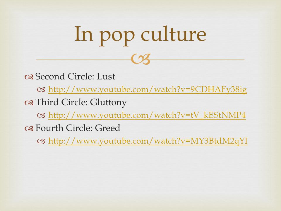 In pop culture Second Circle: Lust Third Circle: Gluttony