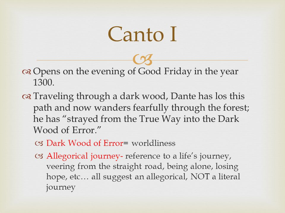 Canto I Opens on the evening of Good Friday in the year 1300.