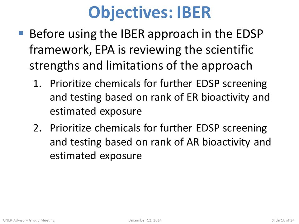 Objectives: IBER Before using the IBER approach in the EDSP framework, EPA is reviewing the scientific strengths and limitations of the approach.