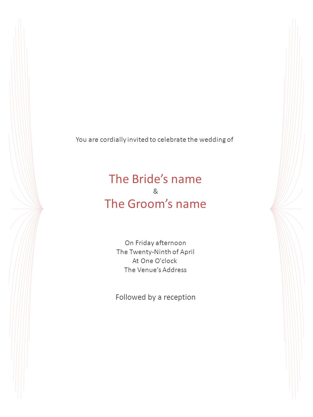 The Bride's name The Groom's name Followed by a reception