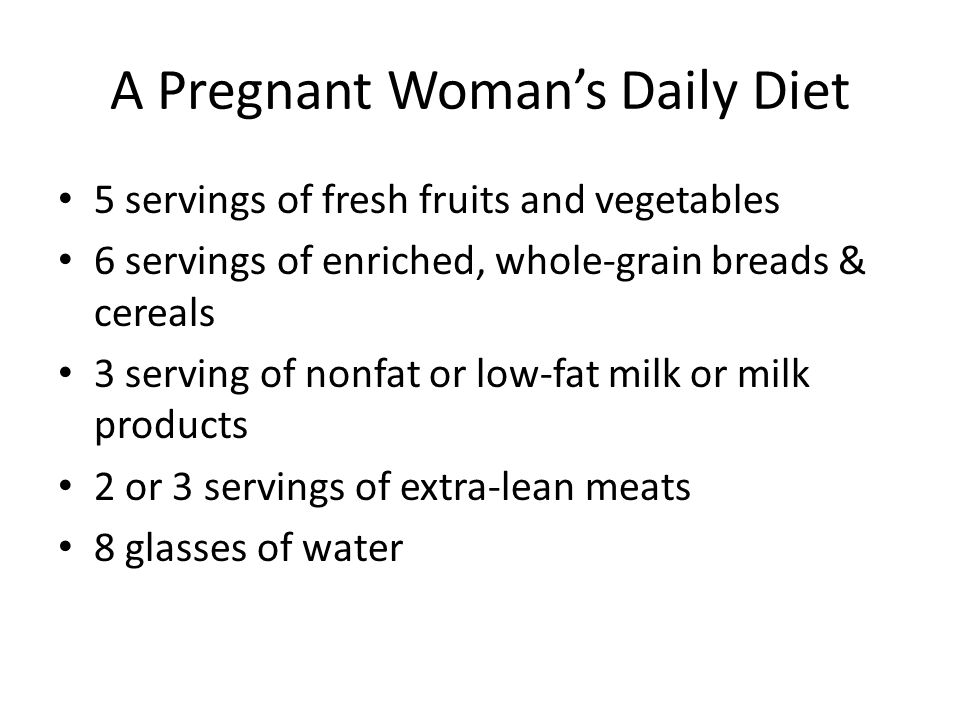 A Pregnant Woman's Daily Diet