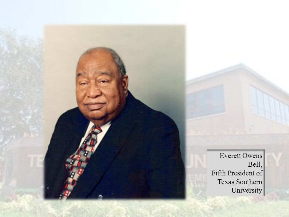 Everett Owens Bell, Fifth President of Texas Southern University