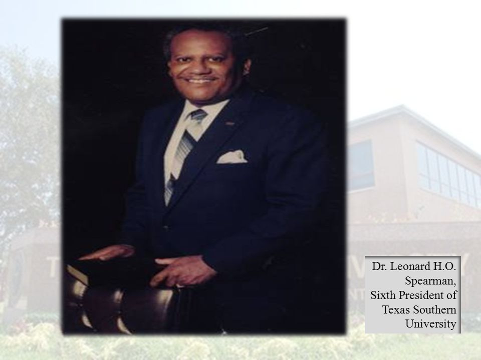 Dr. Leonard H.O. Spearman, Sixth President of Texas Southern University