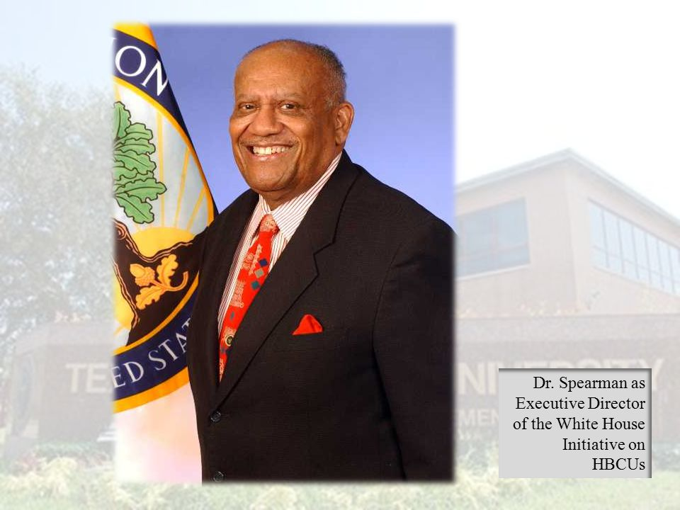 Dr. Spearman as Executive Director of the White House Initiative on HBCUs