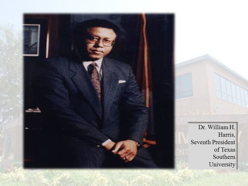 Dr. William H. Harris, Seventh President of Texas Southern University
