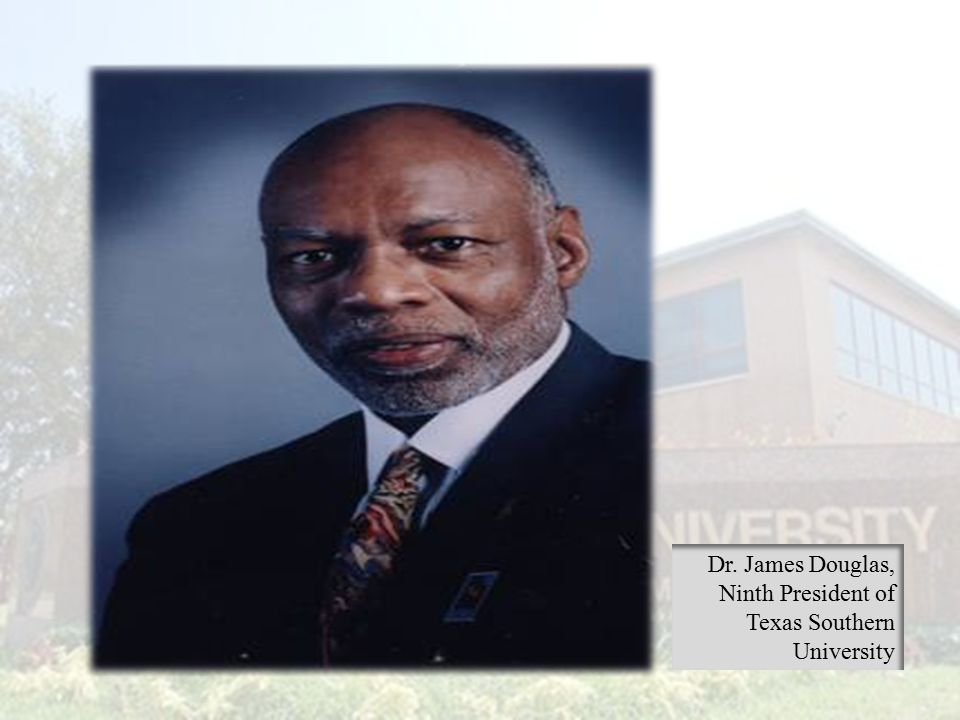 Dr. James Douglas, Ninth President of Texas Southern University
