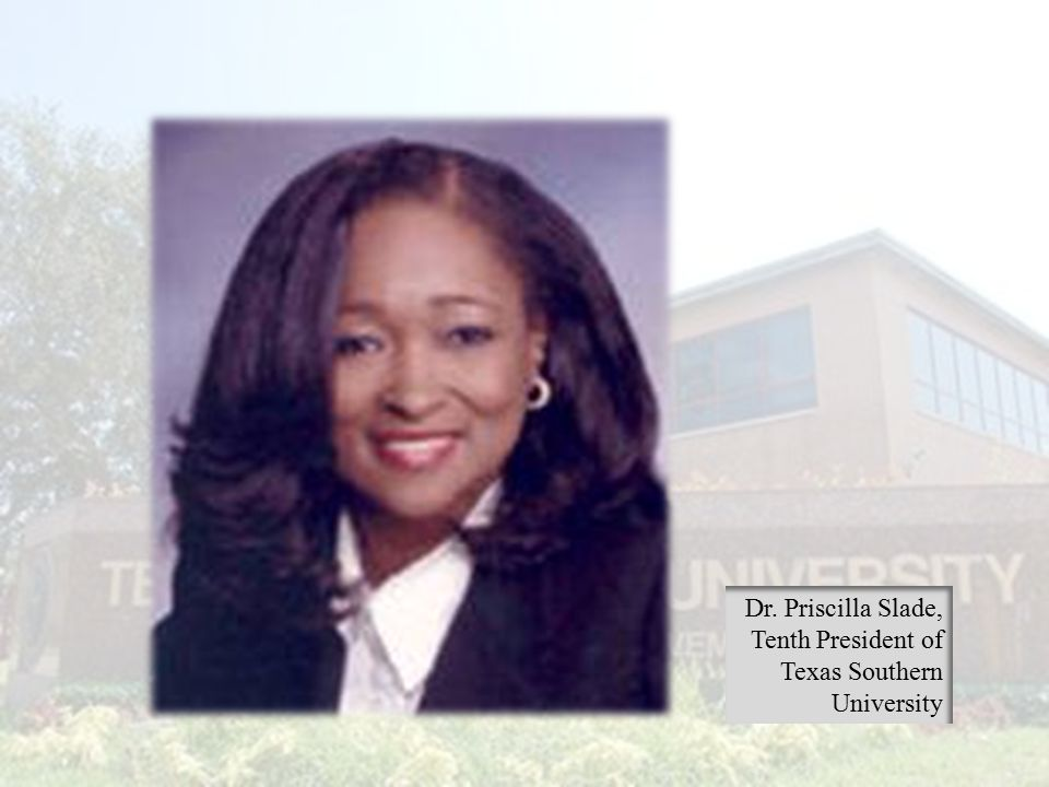 Dr. Priscilla Slade, Tenth President of Texas Southern University