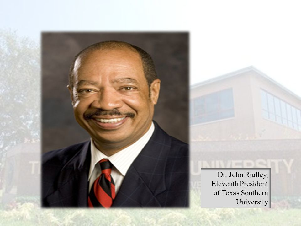 Dr. John Rudley, Eleventh President of Texas Southern University