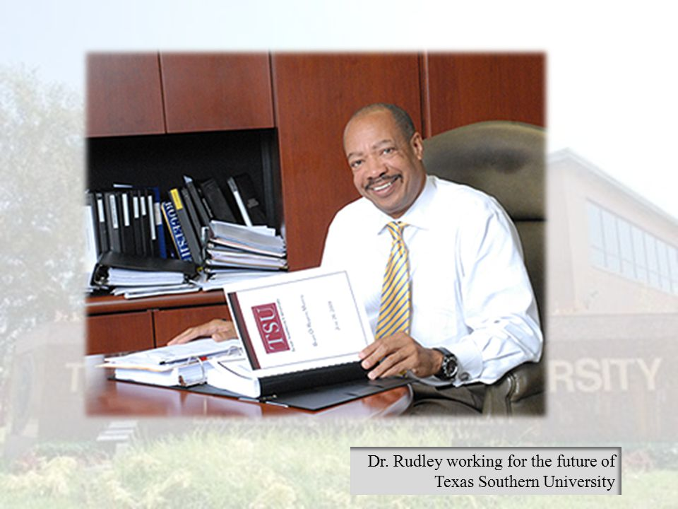 Dr. Rudley working for the future of Texas Southern University