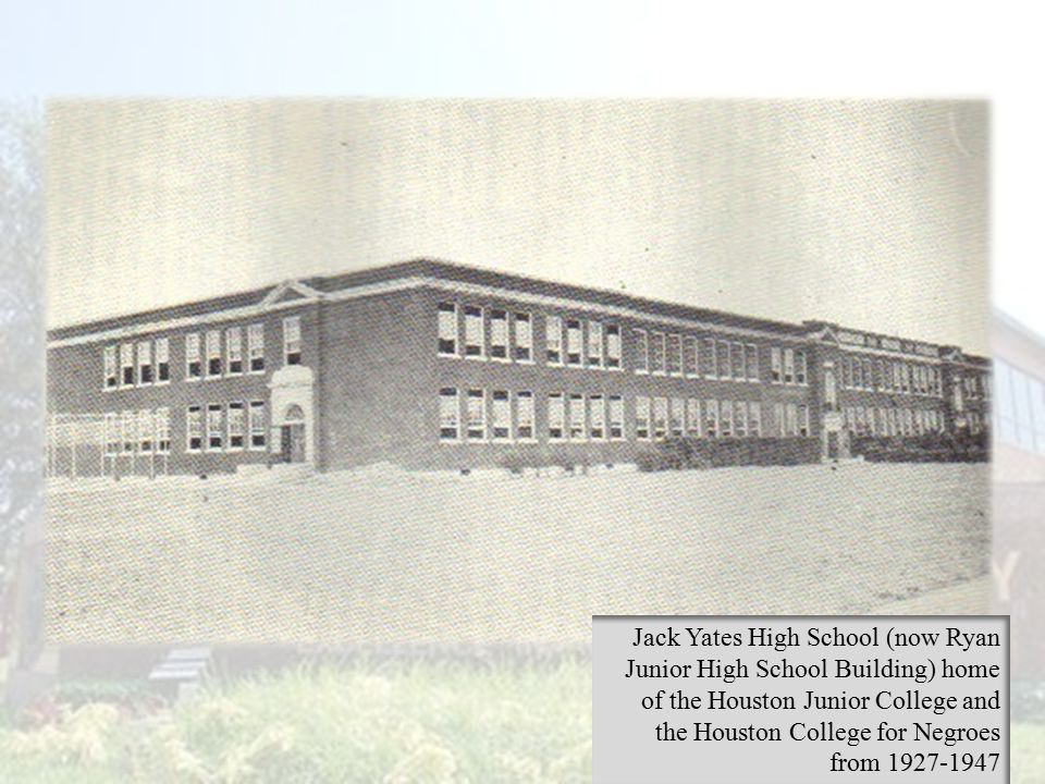 Jack Yates High School (now Ryan Junior High School Building) home of the Houston Junior College and the Houston College for Negroes from 1927-1947