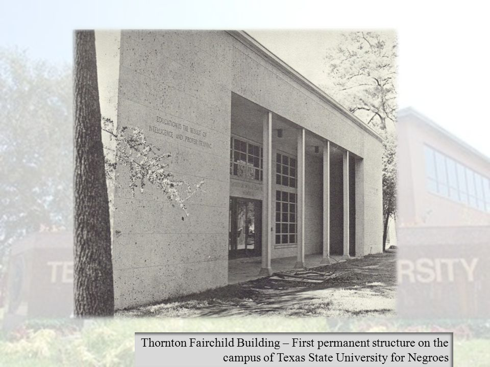 Thornton Fairchild Building – First permanent structure on the campus of Texas State University for Negroes