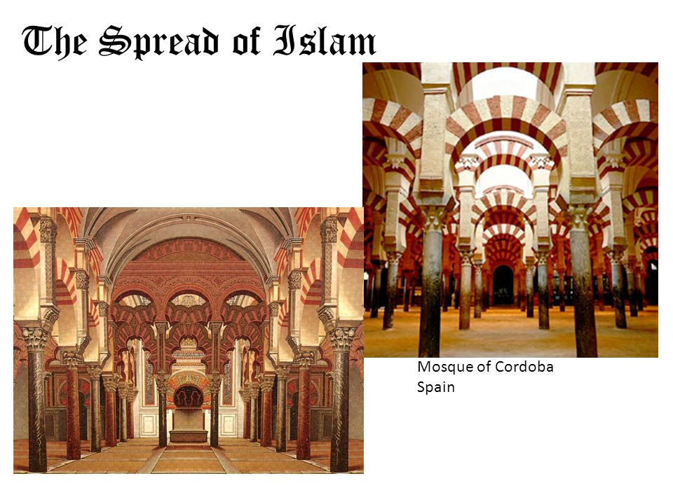 The Spread of Islam Mosque of Cordoba Spain