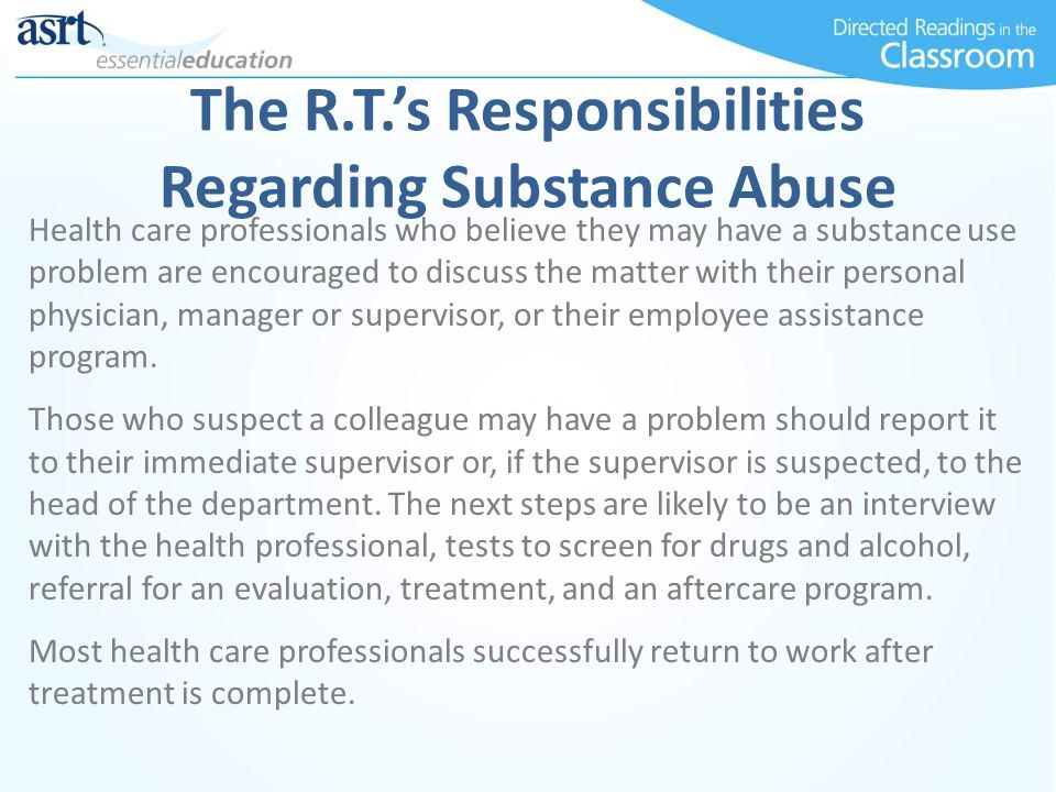 The R.T.'s Responsibilities Regarding Substance Abuse