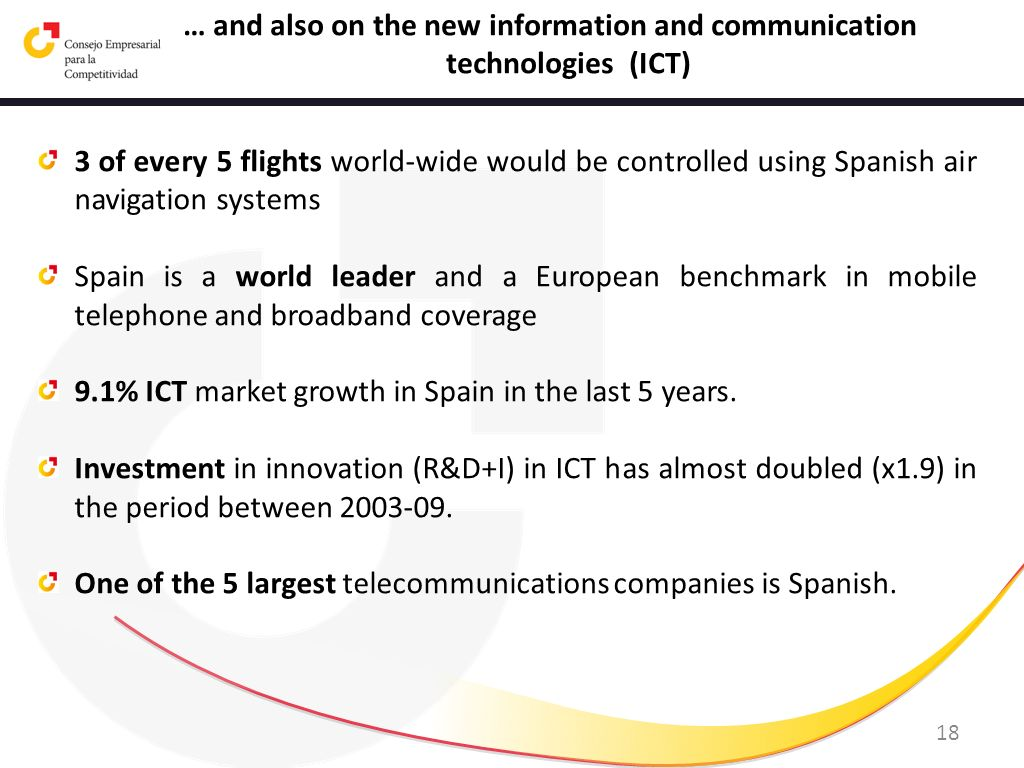 … and also on the new information and communication technologies (ICT)