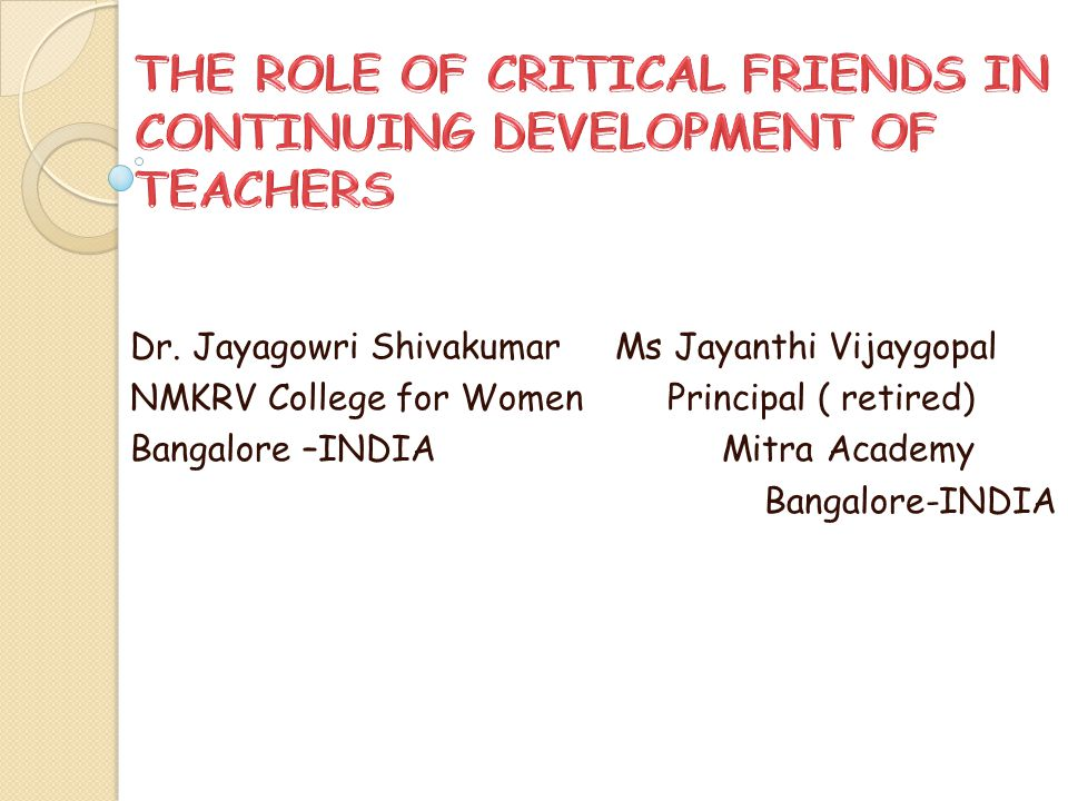 THE ROLE OF CRITICAL FRIENDS IN CONTINUING DEVELOPMENT OF TEACHERS