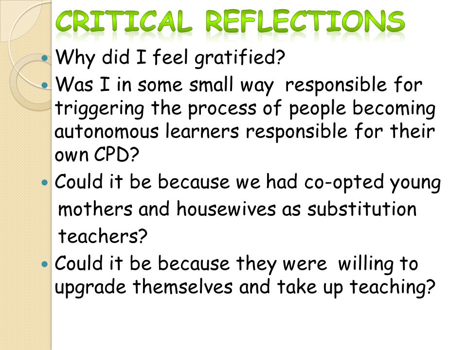 Critical Reflections Why did I feel gratified