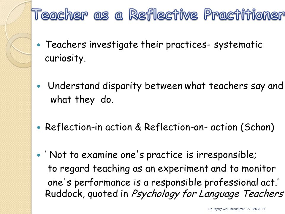 Teacher as a Reflective Practitioner