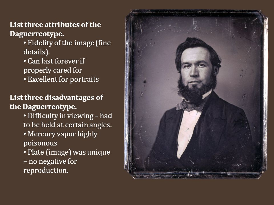 List three attributes of the Daguerreotype.