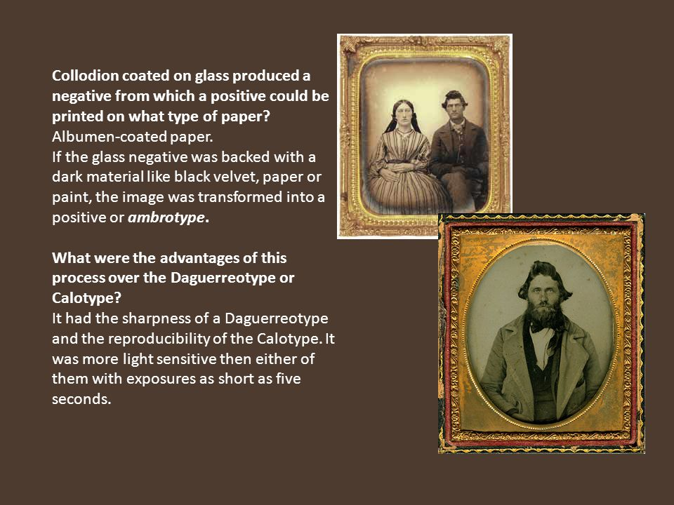 Collodion coated on glass produced a negative from which a positive could be printed on what type of paper