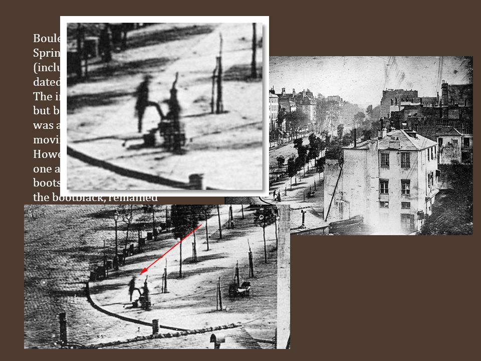 Boulevard du Temple, Paris, Spring 1838, by Daguerre (includes the earliest reliably dated photograph of a person).