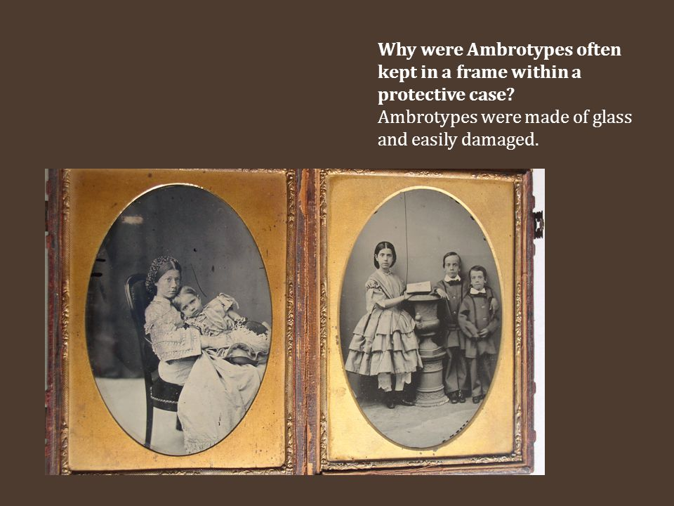 Why were Ambrotypes often kept in a frame within a protective case