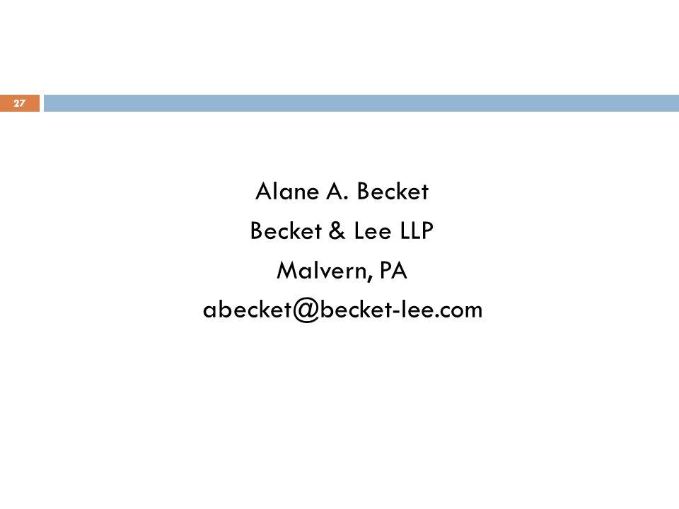 Alane A. Becket Becket & Lee LLP Malvern, PA abecket@becket-lee.com