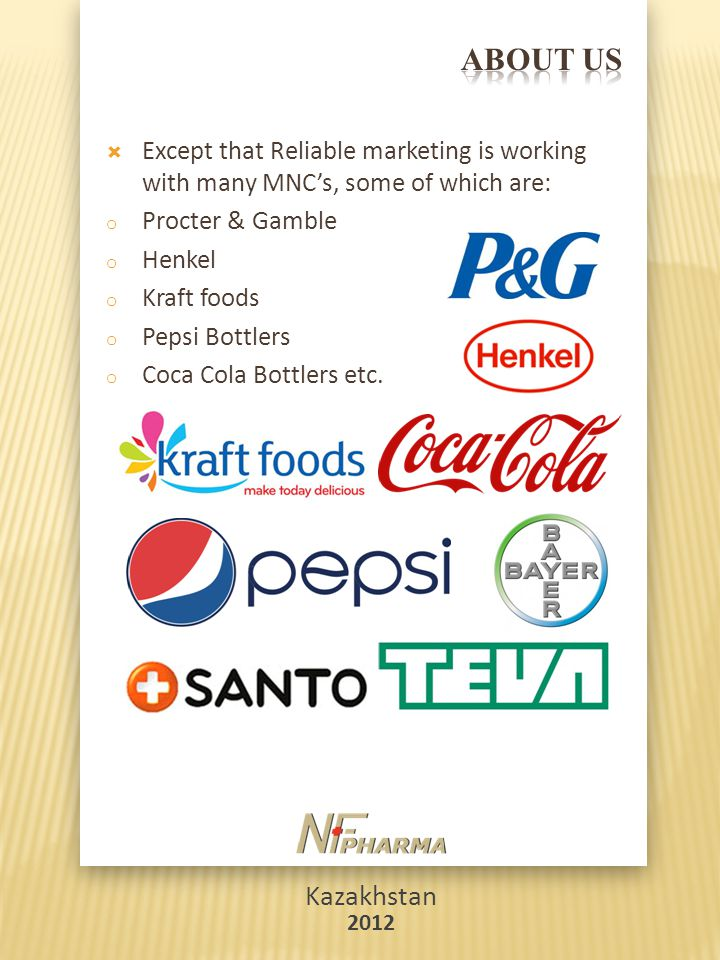 ABOUT US Except that Reliable marketing is working with many MNC's, some of which are: Procter & Gamble.