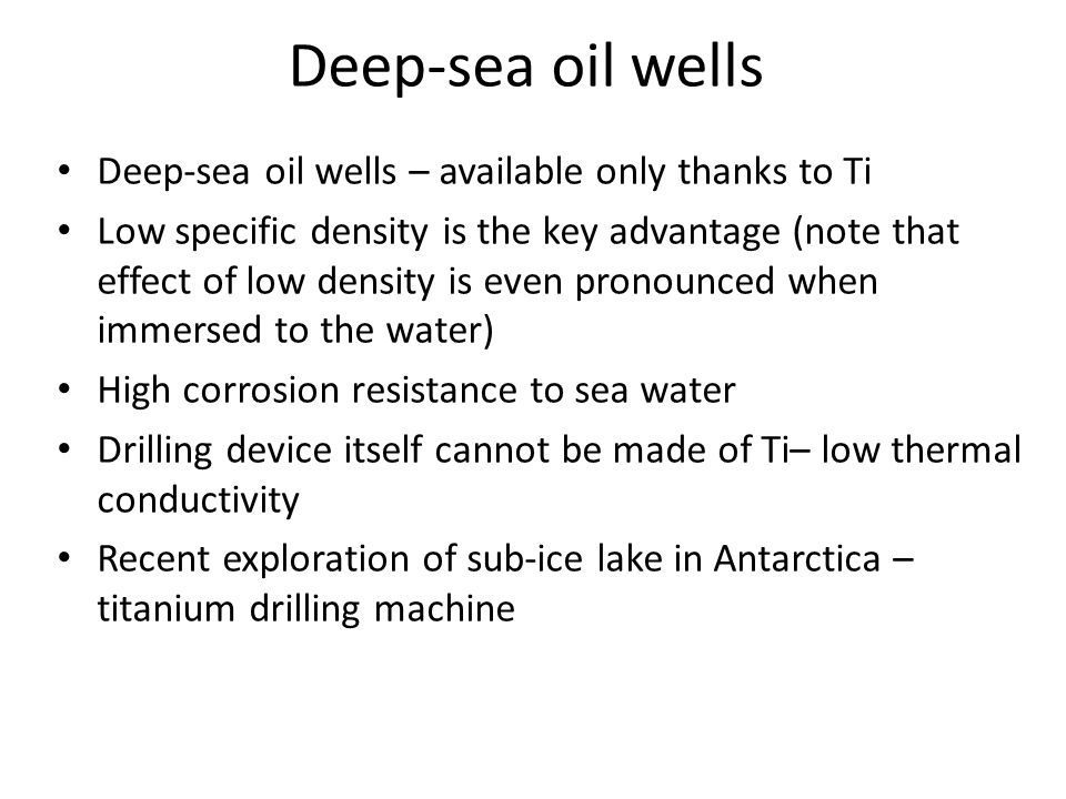 Deep-sea oil wells Deep-sea oil wells – available only thanks to Ti