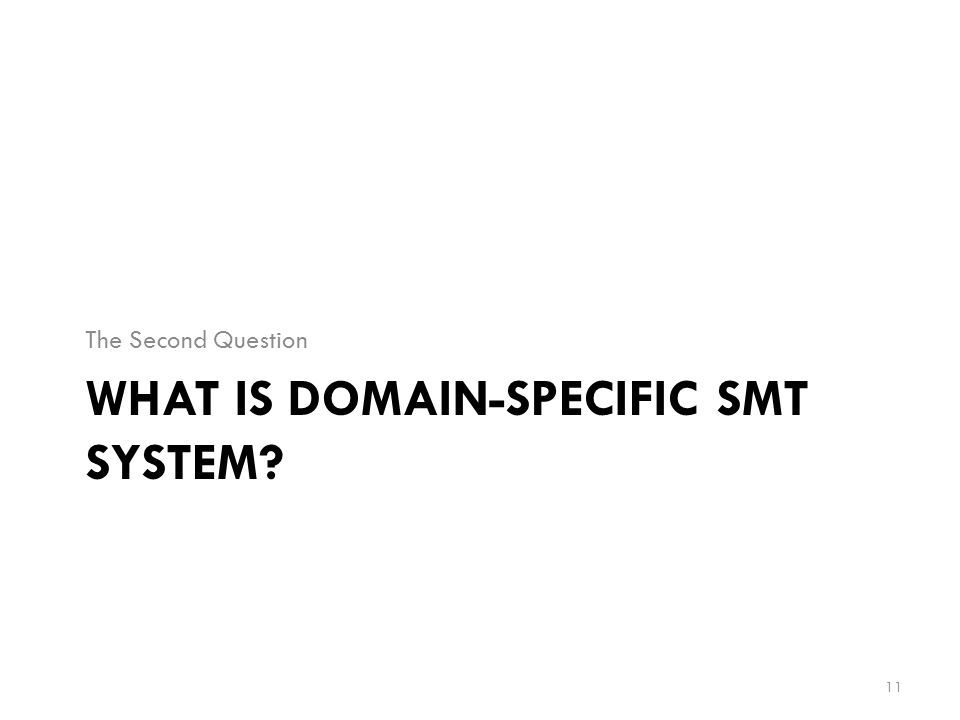 What is Domain-Specific SMT System