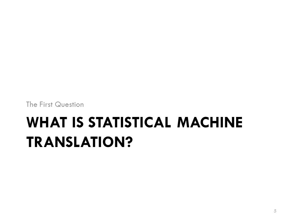 What is Statistical Machine Translation