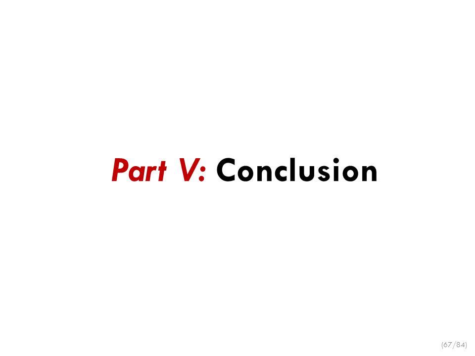 Part V: Conclusion