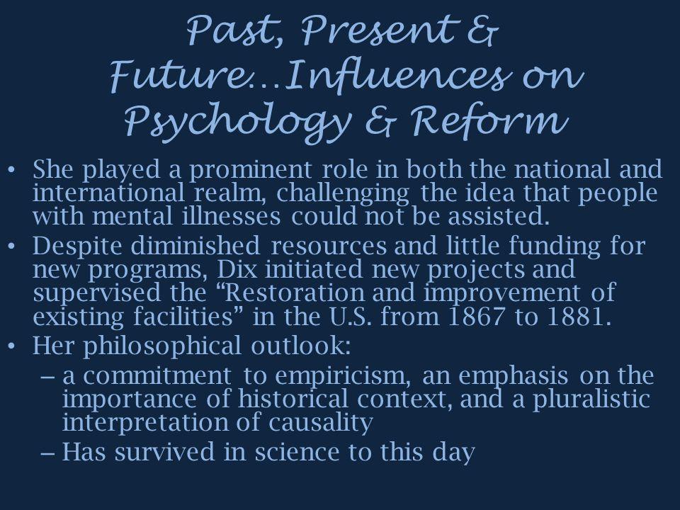 Past, Present & Future…Influences on Psychology & Reform