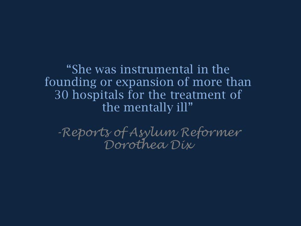 -Reports of Asylum Reformer Dorothea Dix