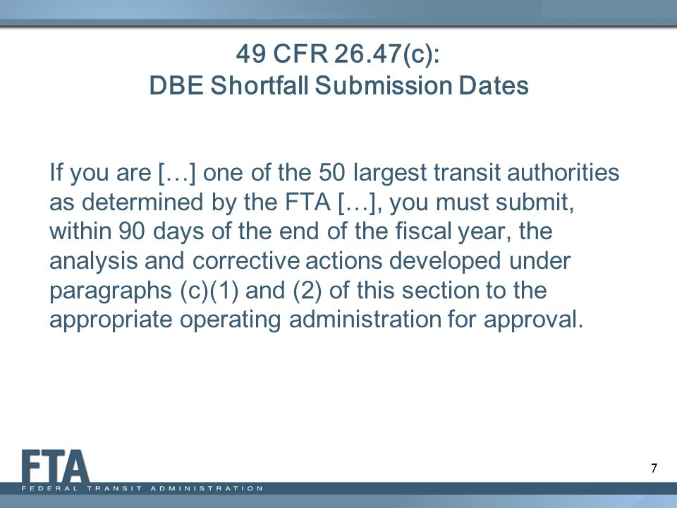 49 CFR 26.47(c): DBE Shortfall Submission Dates