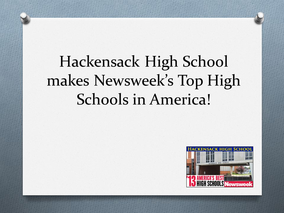 Hackensack High School makes Newsweek's Top High Schools in America!