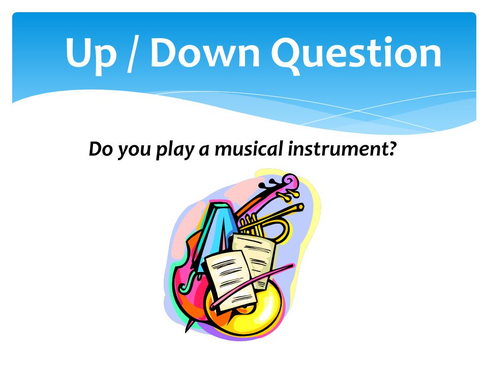 Do you play a musical instrument