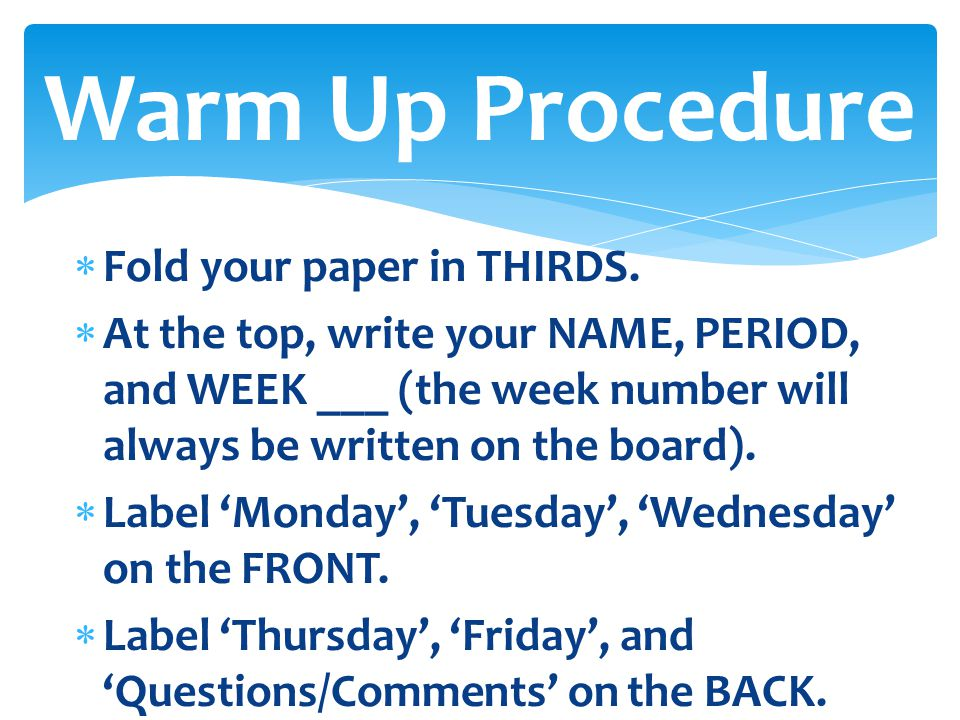 Warm Up Procedure Fold your paper in THIRDS.