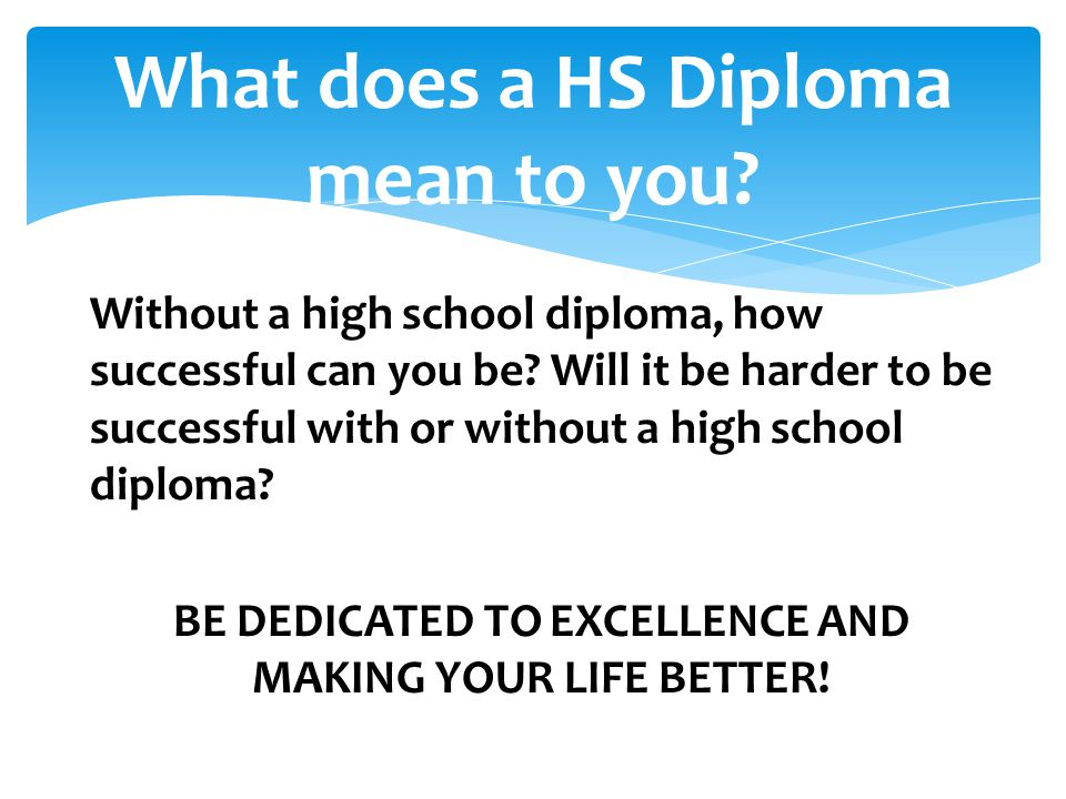 What does a HS Diploma mean to you