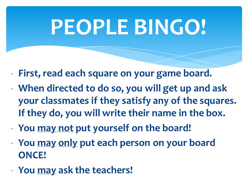 PEOPLE BINGO! First, read each square on your game board.
