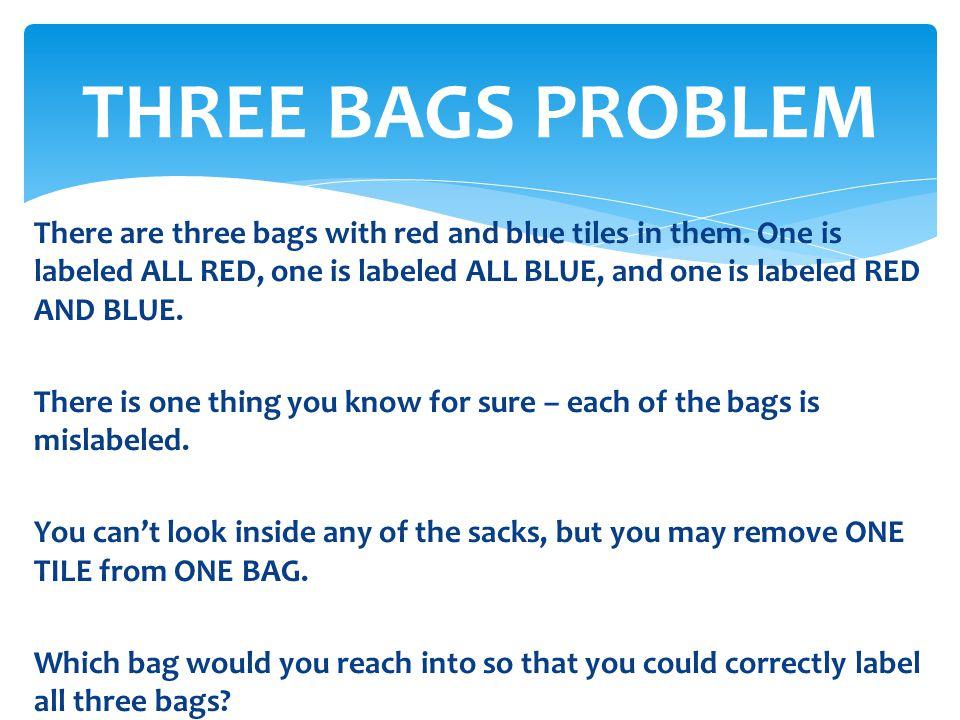 THREE BAGS PROBLEM