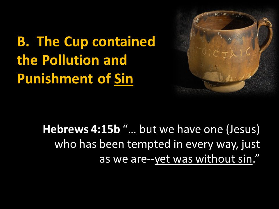 B. The Cup contained the Pollution and Punishment of Sin