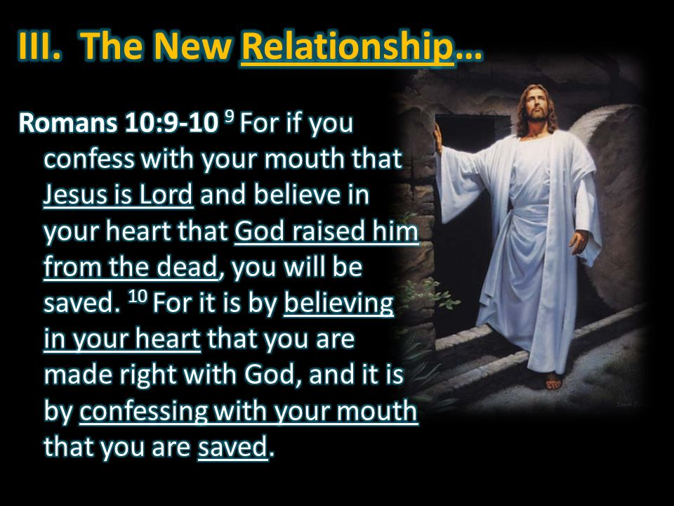 III. The New Relationship…