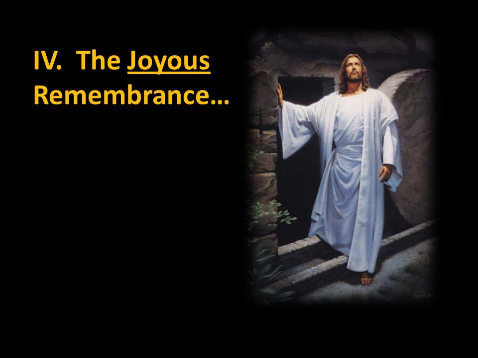 IV. The Joyous Remembrance…