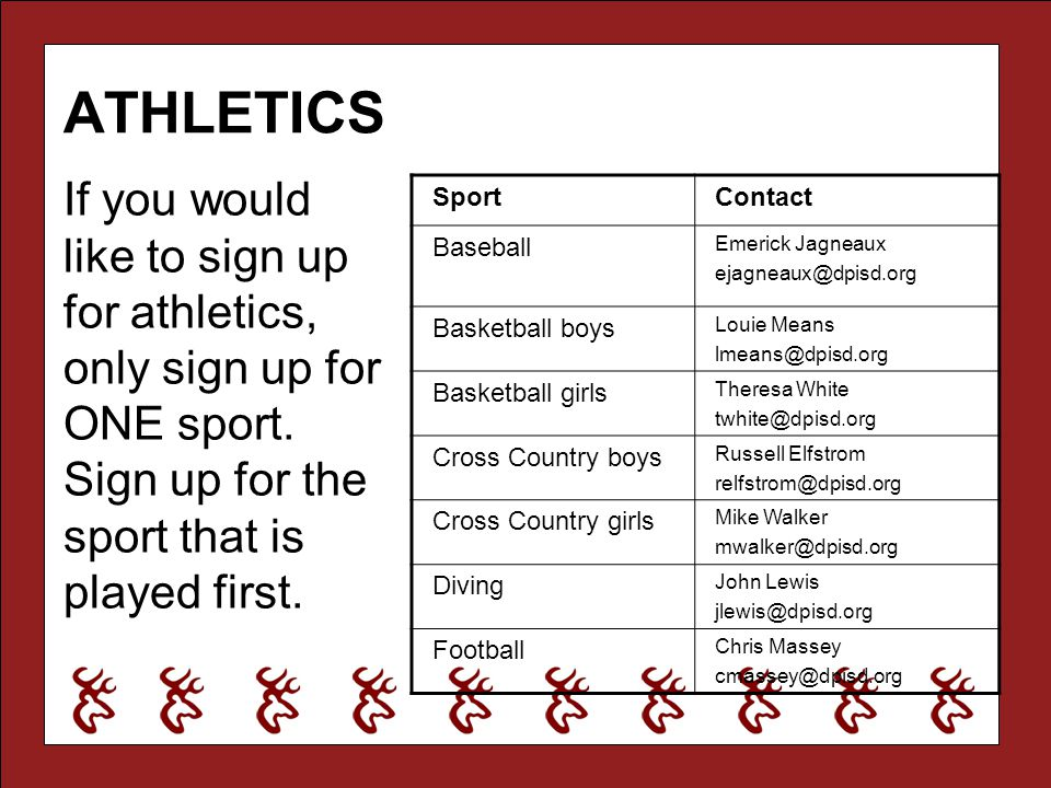 ATHLETICS If you would like to sign up for athletics, only sign up for ONE sport. Sign up for the sport that is played first.